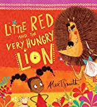 Little Red and the Very Hungry Lion by Alex…