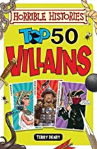 Top 50 Villains (Horrible Histories) by…
