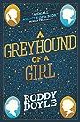 Greyhound of a Girl -