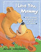 I Love You, Mommy - Padded Deluxe by…