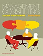 Management Consulting: A Guide for Students…
