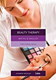 Spencer, Andrew: Maths and English for Beauty Therapy: Functional Skills