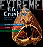 Day, Trevor: Extreme Science: Life in the Crusher: Mysteries of the Deep Oceans