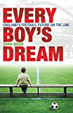 Green, Chris: Every Boy's Dream: England's Football Future on the Line