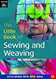 Featherstone, Sally: The Little Book of Sewing, Weaving and Fabric Work: Little Books with Big Ideas