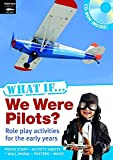 Ingham, Justin: What If We Were Pilots?