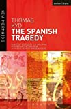 Kyd, Thomas: The Spanish Tragedy (New Mermaids)