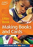 Featherstone, Sally: The Little Book of Making Books and Cards: Little Books with Big Ideas!