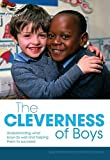 Bayley, Ros: The Cleverness of Boys (Early Years Library)