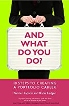 And What Do You Do?: 10 steps to creating a…