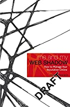 Me and My Web Shadow: How to Manage Your…