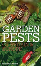 Garden Pests of Britain & Europe by Michael…