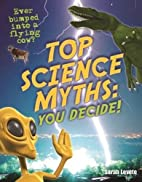 Top Science Myths: You Decide!: Age 9-10,…