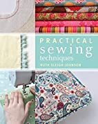 Practical Sewing Techniques by Ruth…