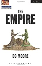 Empire (Modern Plays) by D. C. Moore