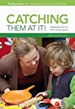 Featherstone, Sally: Catching Them at it: Assessment in the Early Years (Professional Development)