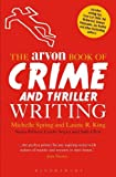 Spring, Michelle: The Arvon Book of Crime and Thriller Writing