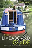 Jones, Tony: The Liveaboard Guide: Living afloat on the inland waterways