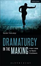 Dramaturgy in the Making: A User's Guide for…