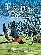 Extinct Birds (Poyser Monographs) by Julian…