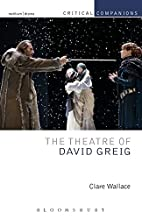 The Theatre of David Greig (Critical…