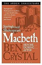 Springboard Shakespeare: Macbeth by Ben…