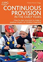 Continuous Provision in the Early Years…