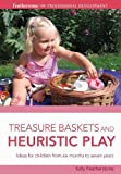 Featherstone, Sally: Treasure Baskets and Heuristic Play (Professional Development)