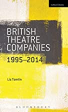 British Theatre Companies: 1995-2014: Mind…