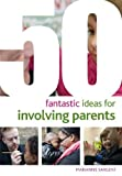 Featherstone, Sally: 50 Fantastic Ideas for Involving Parents