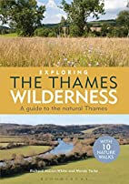 Exploring the Thames Wilderness: A guide to…