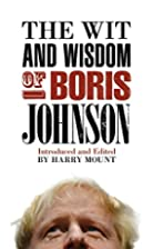 The Wit and Wisdom of Boris Johnson by Harry…
