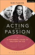 Acting with Passion: A Performer's Guide to…