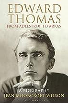 Edward Thomas: from Adlestrop to Arras: A…