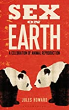 Sex on Earth: A Celebration of Animal…