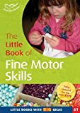 Featherstone, Sally: The Little Book of Fine Motor Skills: Little Books with Big Ideas (61)