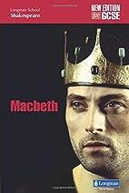 MacBeth (LONGMAN SCHOOL SHAKESPEARE) by…