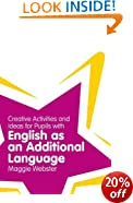 Creative Activities and Ideas for Pupils with English as an Additional Language (Classroom Gems)