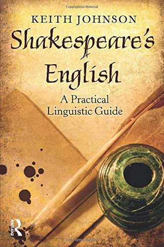 shakespeares-english-a-practical-linguistic-guide