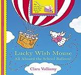 Vulliamy: All Aboard the School Balloon! (Lucky Wish Mouse)