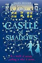 Castle of Shadows by Ellen Renner