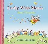 Vulliamy, Clara: Best Friends (Lucky Wish Mouse)