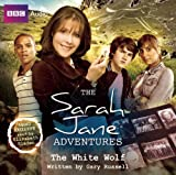 Russell, Gary: The Sarah Jane Adventures: The White Wolf: An Audio Exclusive Adventure