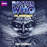 Pringle, Eric: Doctor Who: The Awakening: An Unabridged Classic Doctor Who Novel