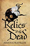 Ariana Franklin: Relics of the Dead (Large Print Book)