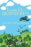 Bernieres, Louis de: Notwithstanding