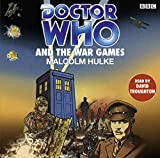 Hulke, Malcolm: Doctor Who and the War Games: A Classic Doctor Who Novel (Classic Novels)