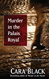 Black, Cara: Murder in the Palais Royal