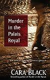 Black, Cara: Murder in the Palais Royal