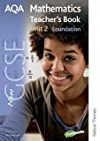 Haighton, June: New AQA GCSE Mathematics Unit 2 Foundation Teacher's Book